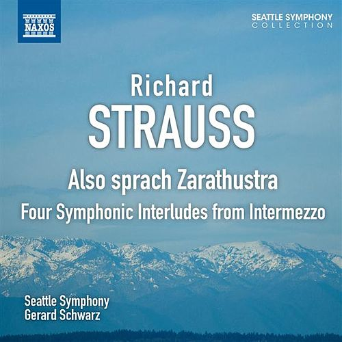 Play & Download Strauss: Also sprach Zarathustra - Four Symphonic Interludes from Intermezzo by Seattle Symphony Orchestra | Napster