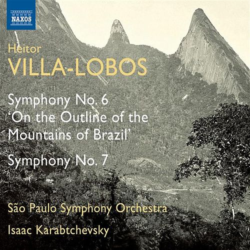 Play & Download Villa-Lobos: Symphonies Nos. 6 & 7 by Sao Paulo Symphony Orchestra | Napster