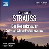Strauss: Der Rosenkavalier: Orchestral Suite and Waltz Sequences by Seattle Symphony Orchestra