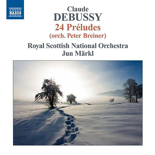 Debussy: Préludes, Books 1 & 2 (orch. Breiner) by Royal Scottish National Orchestra