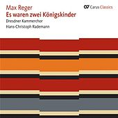 Play & Download Reger: Ausgewahlte Volkslieder by Dresden Chamber Choir | Napster