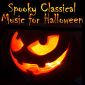 Spooky Classical Music for Halloween by Various Artists