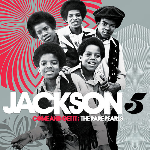 Come And Get It: The Rare Pearls by The Jackson 5