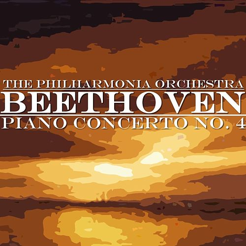 Play & Download Beethoven Piano Concerto No 4 by Philharmonia Orchestra | Napster