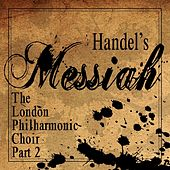 Play & Download Handel's Messiah (Part 2) by London Philharmonic Choir | Napster
