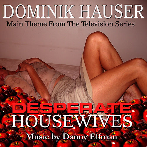 Desperate Housewives - Theme from the Television Series (Danny Elfman) by Dominik Hauser