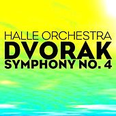 Play & Download Dvorak Symphony No. 4 by Halle Orchestra | Napster