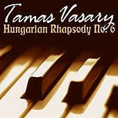 Hungarian Rhapsody No 6 by Tamas Vasary