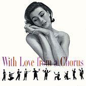 With Love From A Chorus by Robert Shaw Chorale
