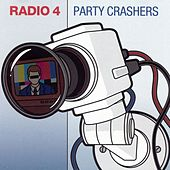 Play & Download Party Crashers by Radio 4 | Napster