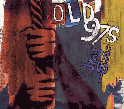Play & Download Drag It Up by Old 97's | Napster