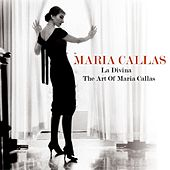 Play & Download La Divina - The Art Of Maria Callas by Maria Callas | Napster