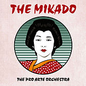 Play & Download The Mikado by Pro Arte Orchestra | Napster