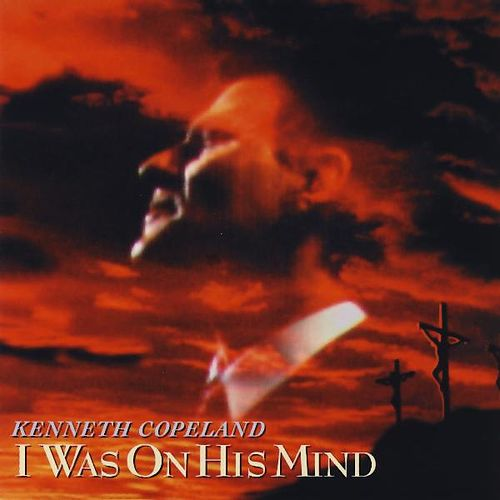 Play & Download I Was On His Mind by Kenneth Copeland | Napster