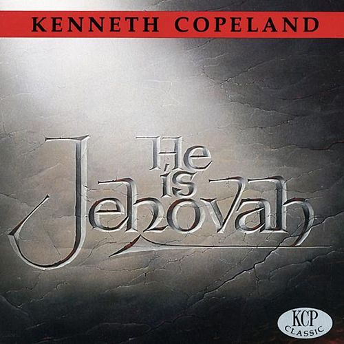 Play & Download He Is Jehovah by Kenneth Copeland | Napster