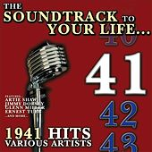 Play & Download The Soundtrack to Your Life:1941 Hits by Various Artists | Napster