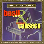 The legend's best: basil valdez & george canseco by Basil Valdez