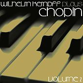 Play & Download Kempff Plays Chopin Volume 2 by Wilhelm Kempff | Napster