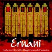 Play & Download Ernani by Orchestra del Maggio Musicale Fiorentino | Napster
