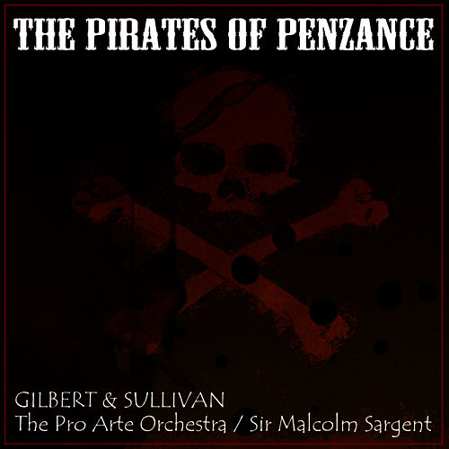 Play & Download The Pirates Of Penzance by Pro Arte Orchestra | Napster