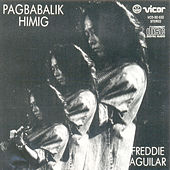Play & Download Pagbabalik himig by Freddie Aguilar | Napster