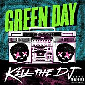 Play & Download Kill The DJ by Green Day | Napster