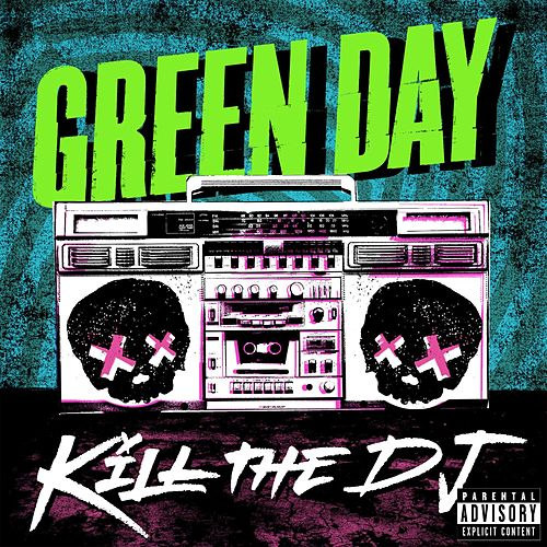 Kill The DJ by Green Day
