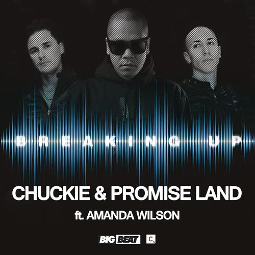 Breaking Up (feat. Amanda Wilson) by Chuckie