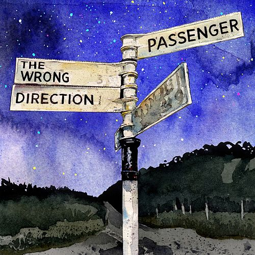 Play & Download The Wrong Direction by Passenger | Napster