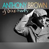 Play & Download Anthony Brown & group therAPy by Anthony Brown | Napster