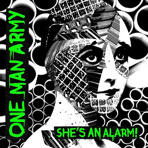 She's An Alarm by One Man Army