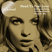 Need To Feel Loved (feat. Zoe Durrant) by UnClubbed