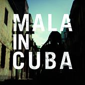 Play & Download Mala in Cuba by Mala | Napster