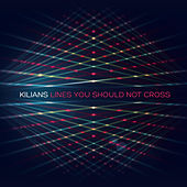 Lines You Should Not Cross by Kilians