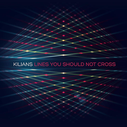 Play & Download Lines You Should Not Cross by Kilians | Napster