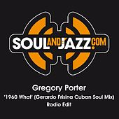 1960 What (Gerardo Frisina Cuban Soul Mix) - Radio Edit by Gregory Porter