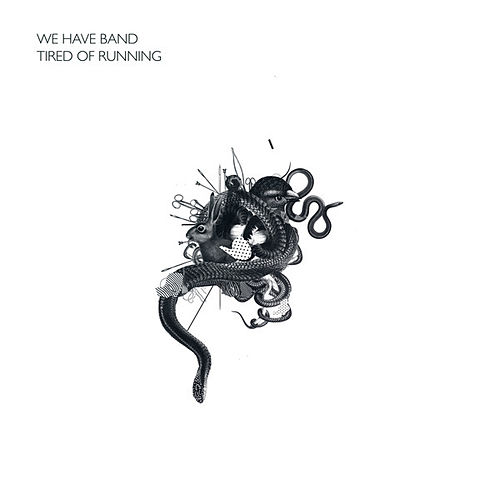 Play & Download Tired Of Running by We Have Band | Napster
