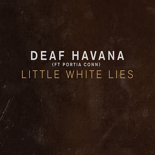 Play & Download Little White Lies by Deaf Havana | Napster