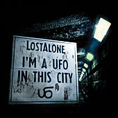 I'm A UFO In This City by Lost Alone
