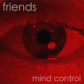 Play & Download Mind Control by Friends | Napster