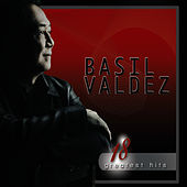Play & Download 18 Greatest Hits Basil Valdez by Basil Valdez | Napster