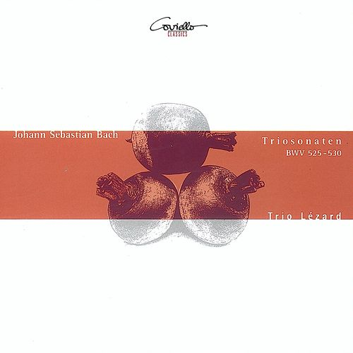 Play & Download Bach, J.S.: Trio Sonatas Nos. 1-6 by Trio Lezard | Napster