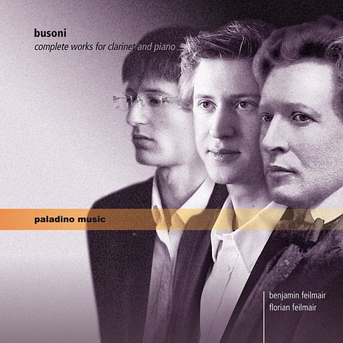 Play & Download Busoni: Complete Works for Clarinet and Piano by Benjamin Feilmair | Napster
