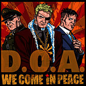Play & Download We Come in Peace by D.O.A. | Napster