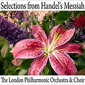 Play & Download Selections From Handel's Messiah by London Philharmonic Choir | Napster