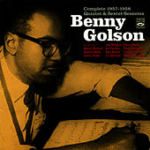 Play & Download Complete 1957 - 1958 Quintet and Sextet Sessions by Benny Golson | Napster