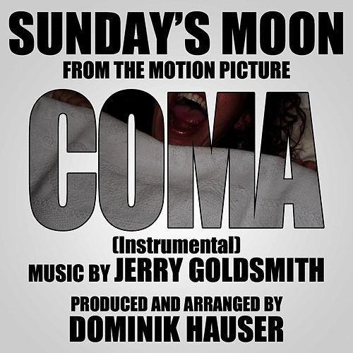 Play & Download 'Sunday's Moon' - Love Theme from 'Coma' - Instrumental (Single) (Jerry Goldsmith) by Dominik Hauser | Napster