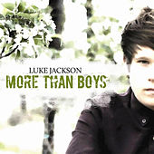 Play & Download More Than Boys by Luke Jackson | Napster
