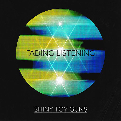 Fading Listening by Shiny Toy Guns