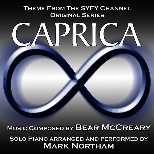 Caprica - Main Theme for Solo Piano (Bear McCreary) Single by Mark Northam